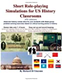 Short Role-playing Simulations for US History Classrooms