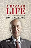 A Bazaar Life: The Autobiography of David Alliance