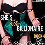 The Final Contract: She's the Billionaire: An Erotic BDSM Story of Female Domination | Ellen Dominick