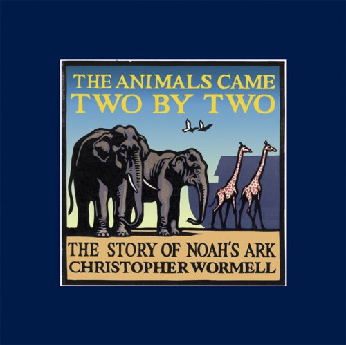 The Animals Came Two by Two: The Story of Noah's Ark