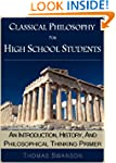 Classical Philosophy For High School...