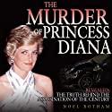 The Murder of Princess Diana: Revealed: The Truth Behind the Assassination of the Century (       UNABRIDGED) by Noel Botham Narrated by Simon Whistler