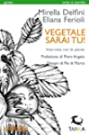 Vegetale sarai tu! (green / orto e co...
