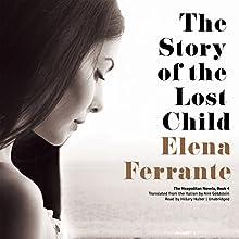 The Story of the Lost Child: The Neapolitan Novels, Book 4 | Livre audio Auteur(s) : Elena Ferrante Narrateur(s) : Hillary Huber