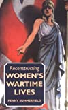 cover of Reconstructing Women's Wartime Lives: Discourse and Subjectivity in Oral Histories of the Second Wor