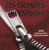 echange, troc Susie Behar, Robert Yarham - Les grandes inventions : 100 inventions qui ont façonné notre monde