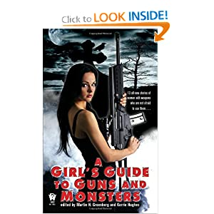 A Girl's Guide to Guns and Monsters by Martin H. Greenberg and Kerrie Hughes