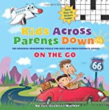 Kids Across, Parents Down: On the Go: The Puzzles That Kids & Adults Enjoy Together