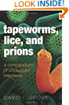 Tapeworms, Lice, and Prions: A compen...
