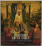 echange, troc Gérard Mabille, Philippe Thiébaut, Pierre Ennès - HISTOIRE DE LA TABLE. Les arts de la table des origines à nos jours