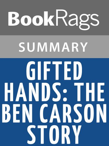BookRags - Gifted Hands: The Ben Carson Story by Ben Carson, M.D.   Summary & Study Guide
