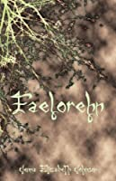 Faelorehn: Otherworld Trilogy (Book One)