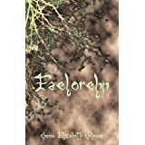 Faelorehn - Book One of the Otherworld Trilogy ~ Jenna Elizabeth Johnson