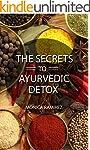 The Secrets to Ayurvedic Detox: Ayurv...