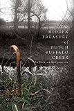 The Hidden Treasure of Dutch Buffalo Creek