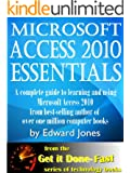 Microsoft Access 2010 Essentials: Get It Done FAST (English Edition)