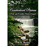 The Cumberland Plateau: A  Pride and Prejudice Modern Sequel ~ M. K. Baxley