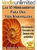 LAS 10 HERRAMIENTAS PARA UNA VIDA MARAVILLOSA- Herramienta 1: Descubre tus deseos más profundos