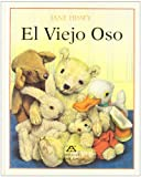 El viejo oso/ The Old Bear (Spanish Edition)