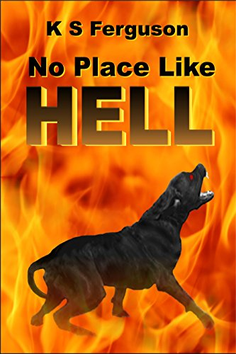 No Place Like Hell by K S Ferguson