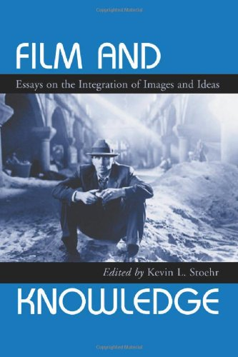Film and Knowledge: Essays on the Integration of Images and Ideas