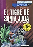 El tigre de santa Julia / The Tiger of Santa Julia (Clasicos Juveniles)