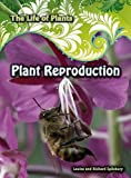 img - for Plant Reproduction (Life of Plants) book / textbook / text book