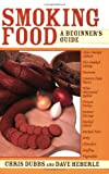 img - for Smoking Food: A Beginner's Guide book / textbook / text book