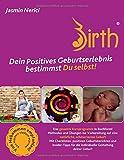 Positive Birth: Dein positives Geburtserlebnis bestimmst Du selbst!