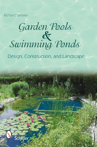 Garden Pools and Swimming Ponds: Design, Construction, and Landscape