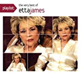 Etta James Playlist: The Very Best of Etta James (Dig)