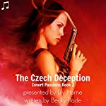 The Czech Deception: Covert Passions, Book 2 | Becky Flade