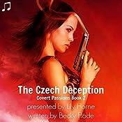 The Czech Deception: Covert Passions, Book 2 | Becky Flade