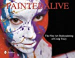 Painted Alive: The Fine Art Bodypaint...