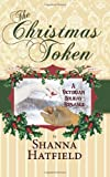 The Christmas Token (Hardman Holidays) (Volume 2)