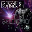 Seducing Stag Audiobook by Laurann Dohner Narrated by Mindy Kennedy