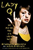 img - for Lady Q: The Rise and Fall of a Latin Queen book / textbook / text book