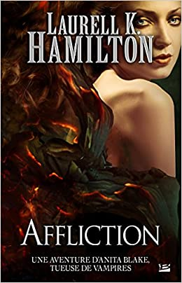 Tome 22: Affliction, Anita Blake