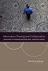 Information Sharing and Collaboration: Applications to Integrated Biosurveillance: Workshop Summary