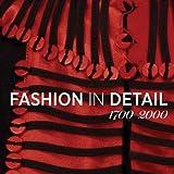 Fashion in Detail 1700-2000