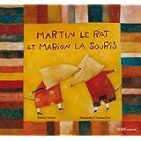 Martin le rat et Marion la sourispar Alessandra Cimatoribus