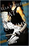 Beat My Drums: A Lesbian Erotica
