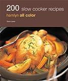 200 Slow Cooker Recipes: Hamlyn All Color