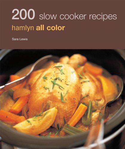 200 Slow Cooker Recipes (Hamlyn All Color)