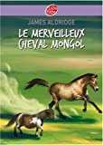 """Afficher """"Le Merveilleux cheval mongol"""""""