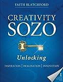 Creativity Sozo: Unlocking Inspiration, Imagination, Innovation