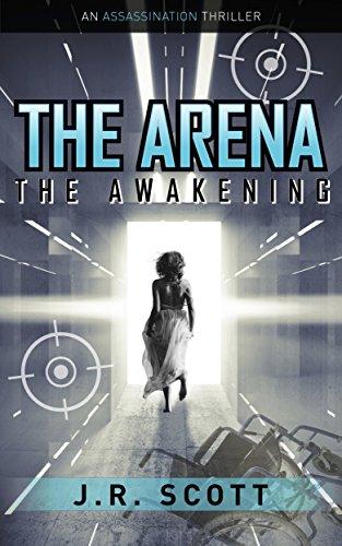The Arena: The Awakening by James Robert Scott