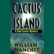 Cactus Island: A Stan Turner Mystery | [William Manchee]