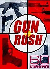 60 Minutes - Gun Rush