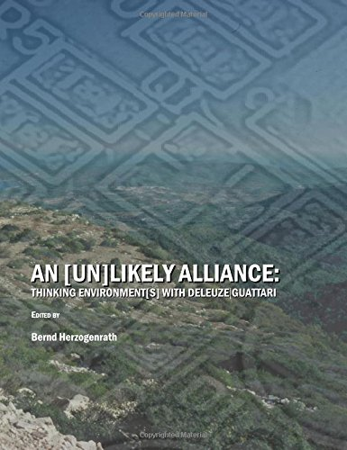 An (Un)Likely Alliance: Thinking Environment(s) with Deleuze/Guattari, by Bernd Herzogenrath